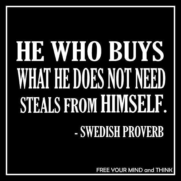 Quem compra o que não precisa...